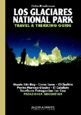 Cover of Colin Henderson's guide to travel and trekking in Los Glaciares National Park (Argentina)