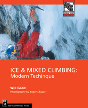 "Tapa del libro de Will Gadd ""Ice & Mixed Climbing: Modern Technique""."