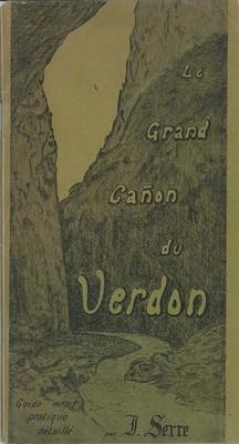 Le Grand Cañon du Verdon, J. Serre, Éditions Provençales, 1938.